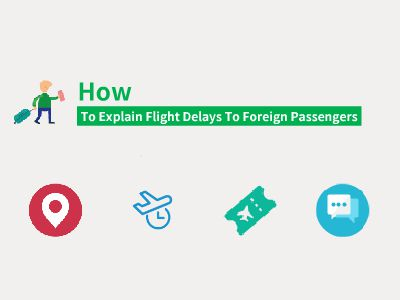 How To Explain Flight Delays To Foreign Passengers