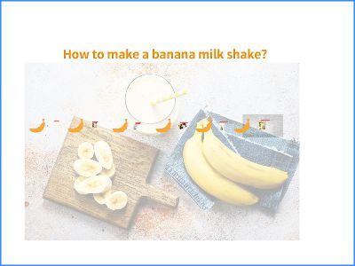 How to make a banana milk shake? 幻灯片制作软件
