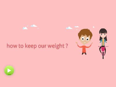 keep our weight