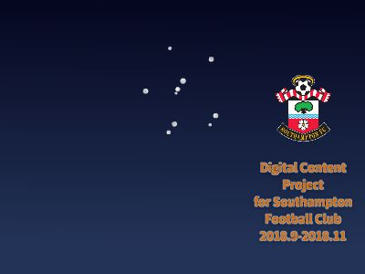 Digital Content Project for Southampton Football Club 幻灯片制作软件