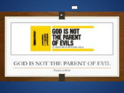 010 GOD IS NOT THE PARENT OF EVIL